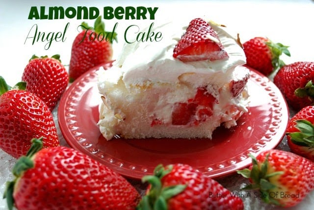 ALMOND BERRY ANGEL FOOD CAKE: Butter With A Side of Bread