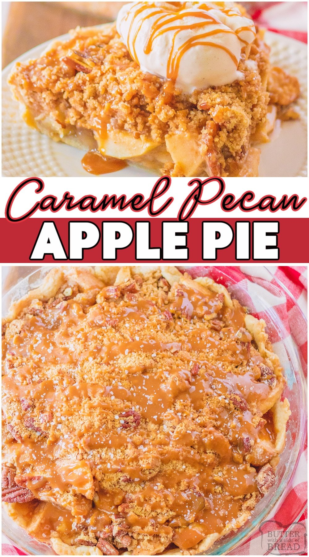 Homemade Caramel Apple Pie is a classic apple pie recipe with a pecan caramel twist! Sweet, fresh apples are tossed with a lovely spice blend, then topped with a Dutch crumble topping. Don't forget the caramel drizzle & chopped pecans on top! #pie #applepie #caramel #pecan #homemade #baking #easyrecipe from BUTTER WITH A SIDE OF BREAD