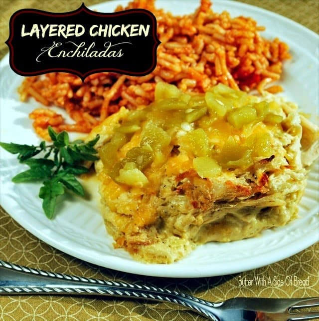 LAYERED CHICKEN ENCHILADAS - Butter With a Side of Bread