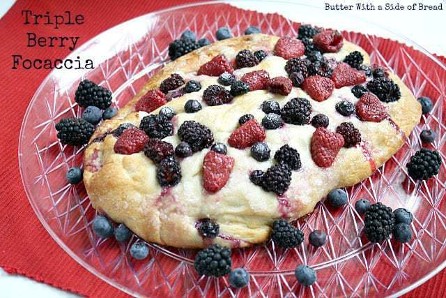 Butter With a Side of Bread: Triple Berry Focaccia
