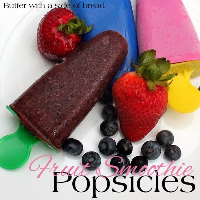 FRUIT SMOOTHIE POPSICLES - Butter With a Side of Bread