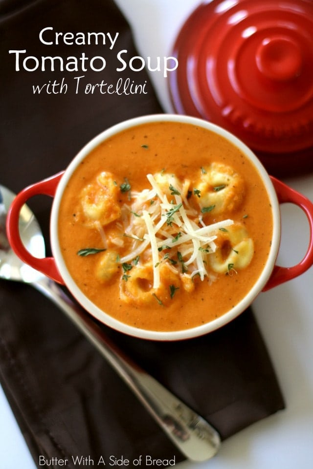 CREAMY TOMATO SOUP with TORTELLINI - Butter with a Side of Bread