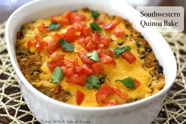 Southwestern Quinoa Bake ~ Butter With A Side of Bread