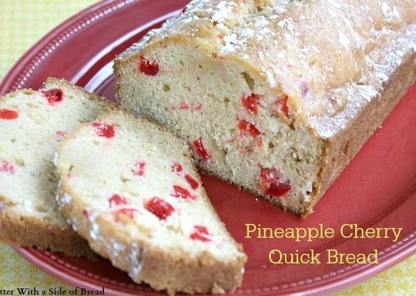 butterwithasideofbreadpineapplecherryquickbread8