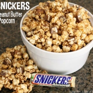 SNICKERS Peanut Butter Popcorn ~ Butter With A Side of Bread