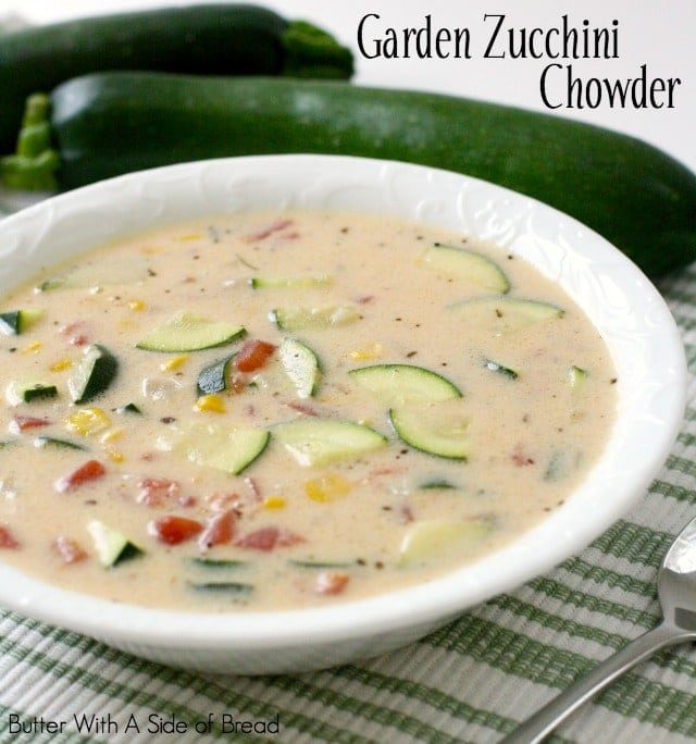 Garden Zucchini Chowder - Butter With A Side of Bread