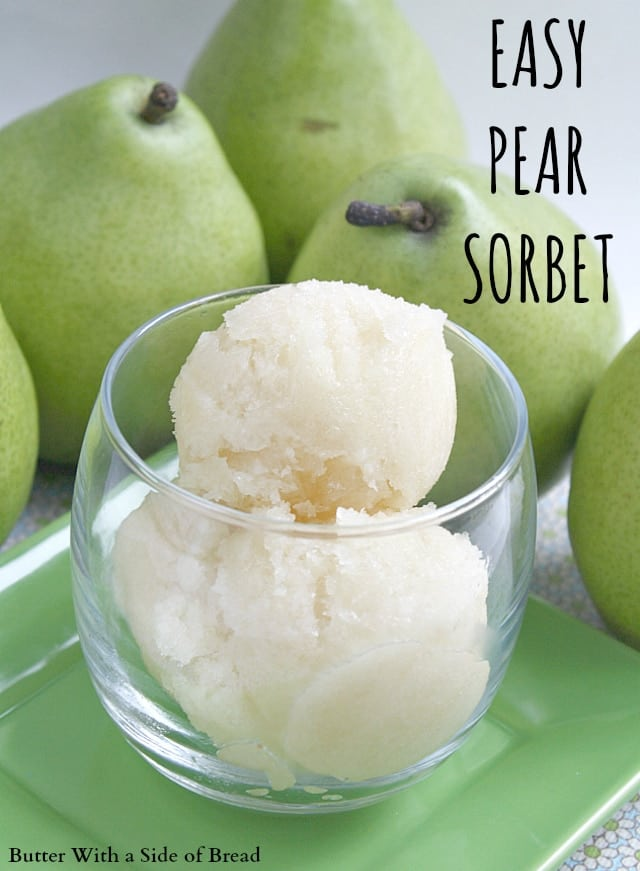 Easy Pear Sorbet - Butter With a Side of Bread