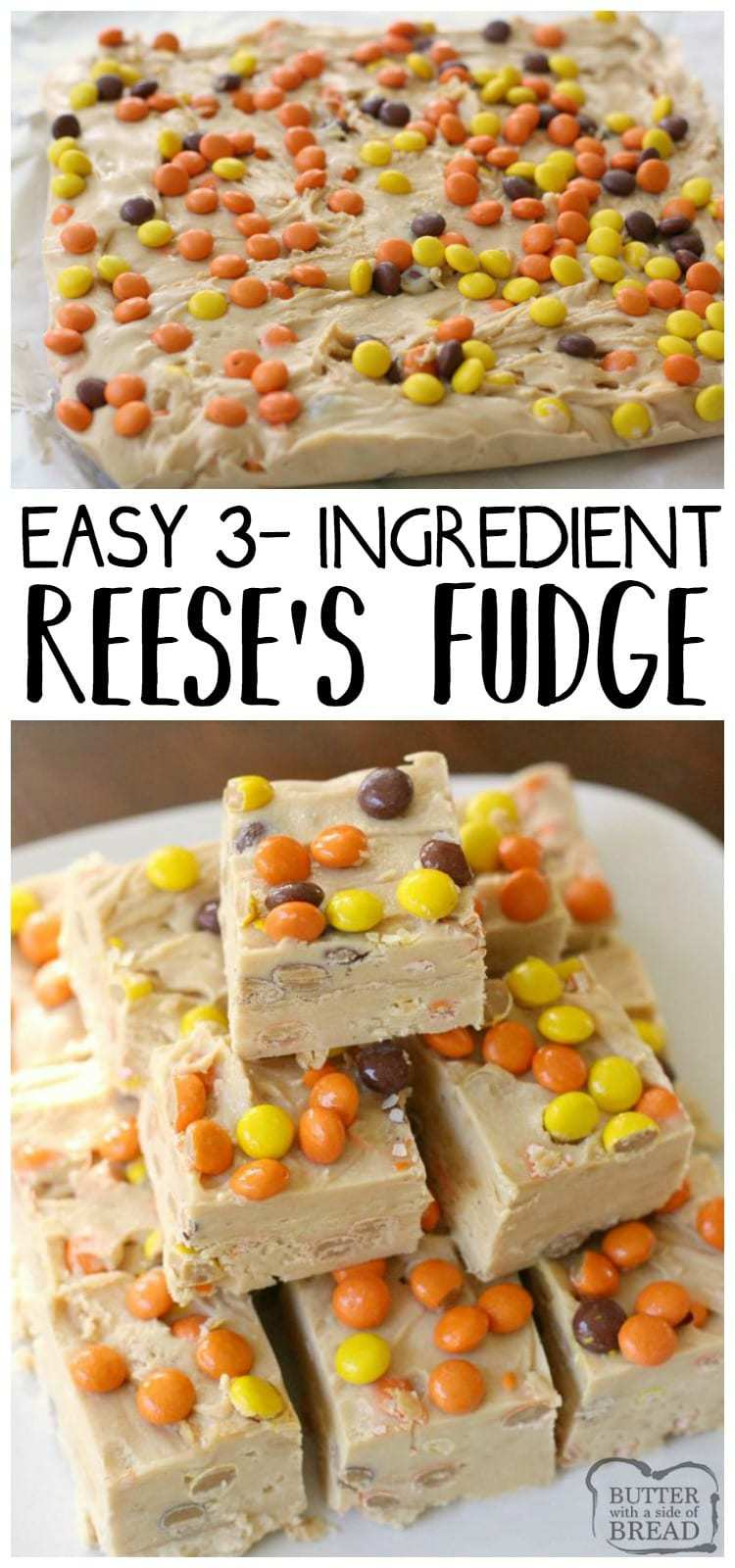 Reese's Fudge with a smooth, creamy texture & peanut butter flavor that's only has 3 ingredients! Topped with mini Reese's Pieces for flavor & fun. Easy #fudge recipe from Butter With A Side of Bread