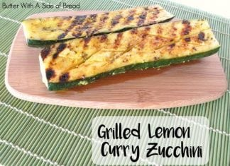 Grilled Lemon Curry Zucchini - Butter With A Side of Bread