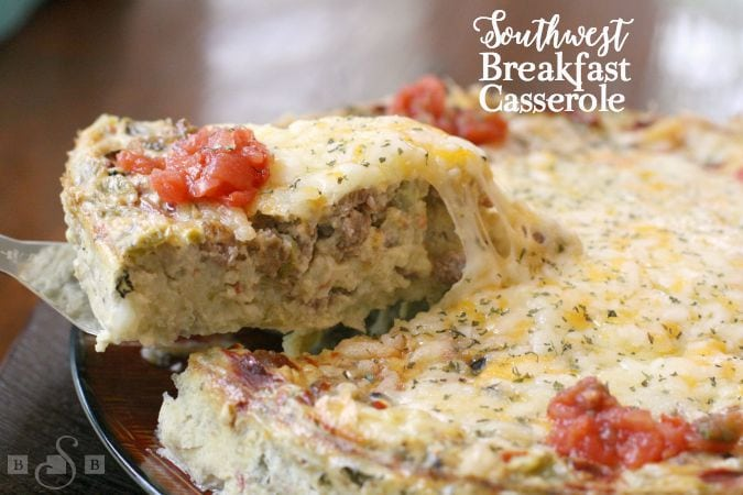 Southwest Breakfast Casserole - Butter With A Side of Bread