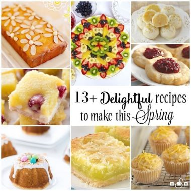13 Delightful Recipes to make this Spring - Butter With A Side of Bread