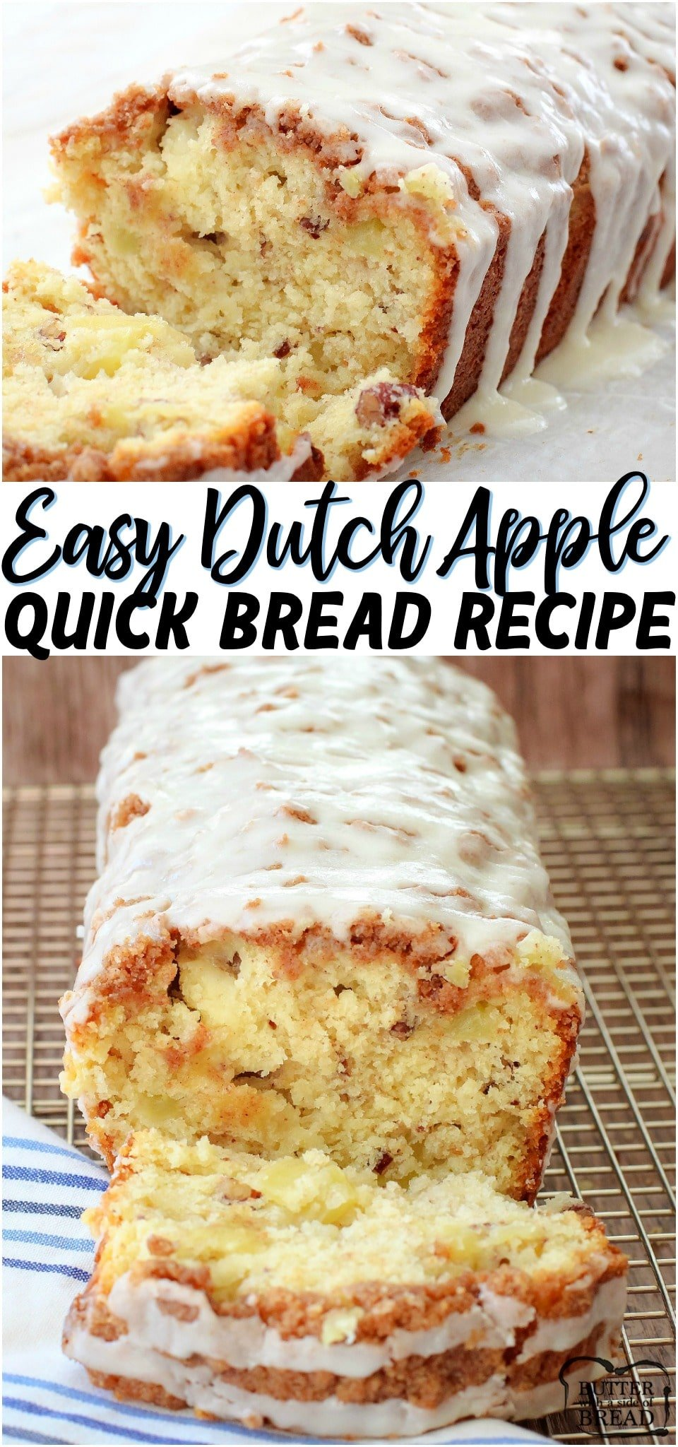 Dutch Apple Bread made from scratch with butter, sugar & fresh apples. Amazing flavor in this apple quick bread recipe topped with a cinnamon streusel & drizzled with warm vanilla glaze. #bread #quickbread #baking #apples #sweetbread #applerecipe #comfortfood from BUTTER WITH A SIDE OF BREAD