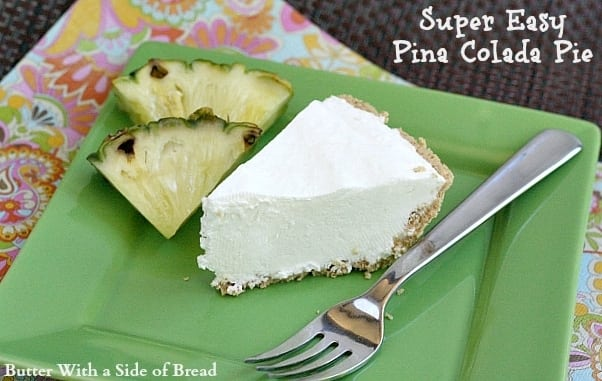 Super Easy Pina Colada Pie - Butter With a Side of Bread