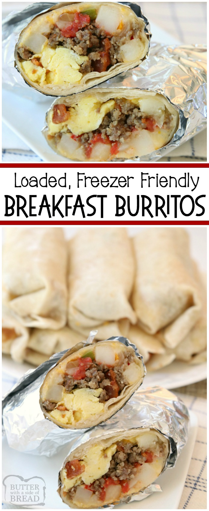 Loaded Breakfast Burrito recipe made with eggs, tomatoes, cheese, hash browns, sausage, bacon and more! Cook and assemble, then eat for breakfast or dinner and freeze the rest! #breakfast #burrito #recipe #cheese #bacon #sausage #breakfastfordinner #food #recipes from BUTTER WITH A SIDE OF BREAD