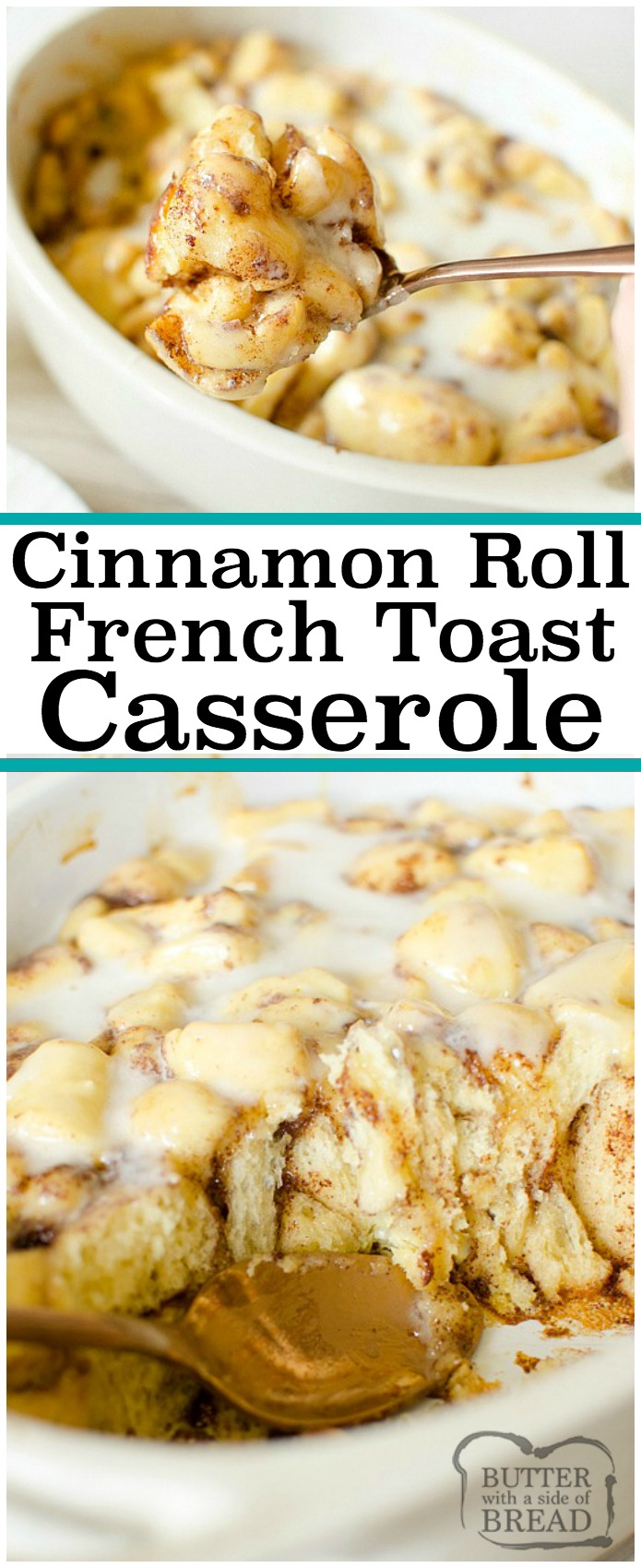 Cinnamon Roll French Toast Casserole is a quick, easy breakfast that everyone loves!  This baked French Toast bake is perfect for brunch or holidays. Refrigerated cinnamon rolls make this recipe easier than ever! #frenchtoast #cinnamonroll #casserole #breakfast #baking #sweets #recipe from BUTTER WITH A SIDE OF BREAD