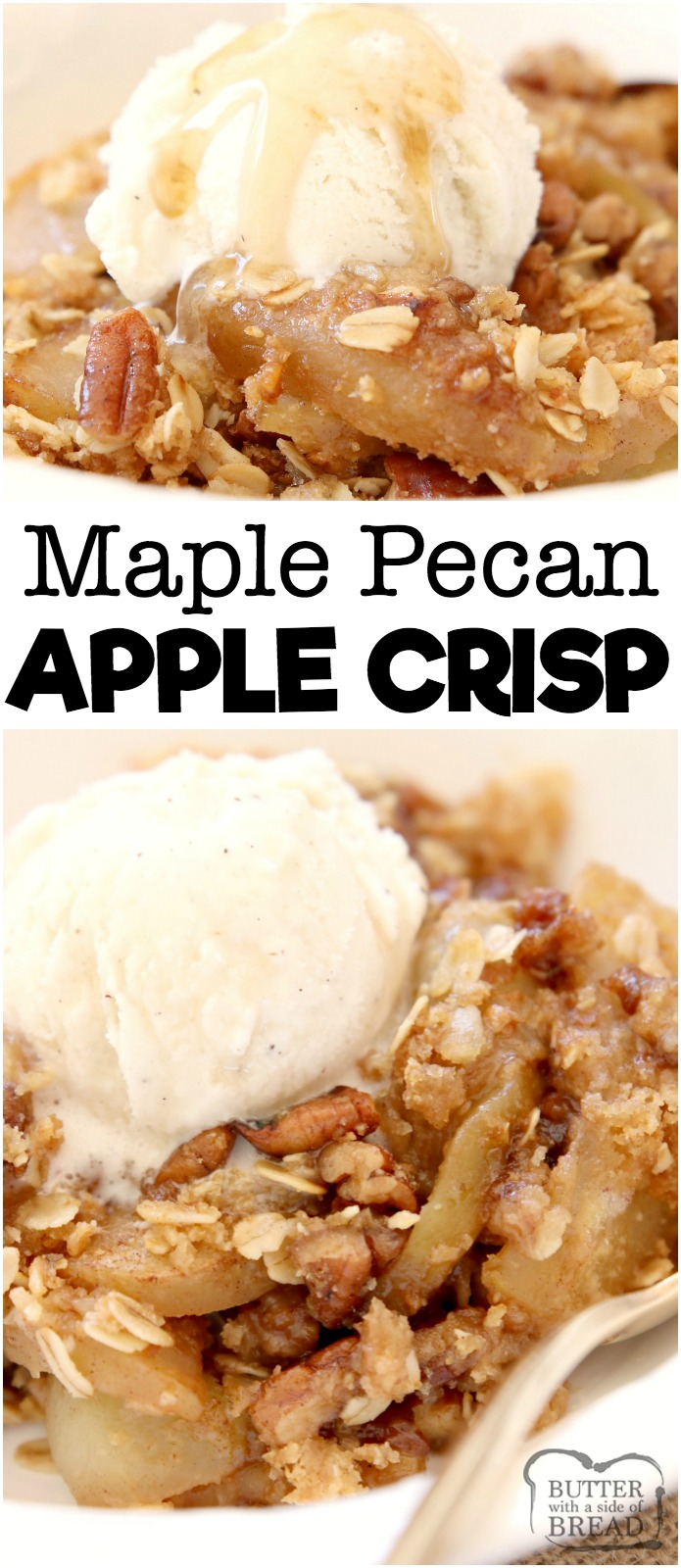 Maple Pecan Apple Crisp made with oats, pecans, brown sugar, butter and apples in a perfect Fall dish bursting with fresh apple flavor! Topped with real maple syrup, this apple crisp recipe is our all-time favorite! #apples #baking #fall #recipe #dessert #apple #applecrisp #maple #pecans from BUTTER WITH A SIDE OF BREAD
