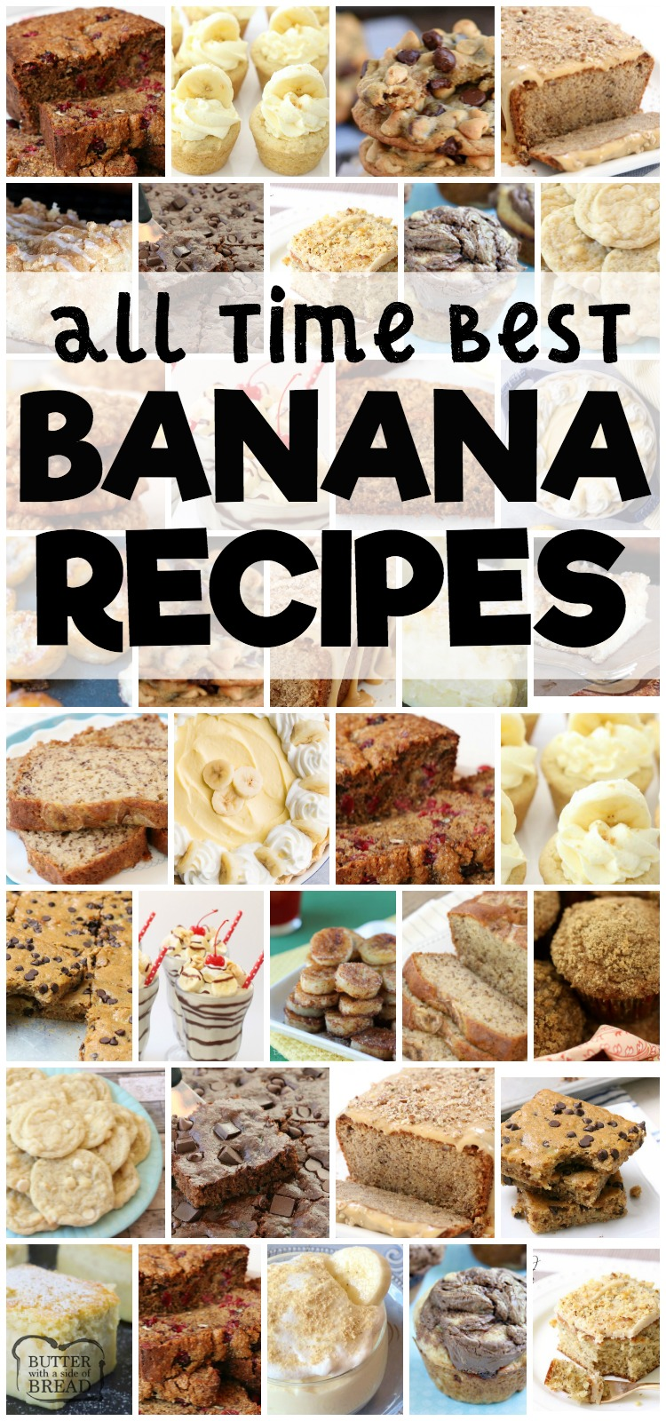 Best banana recipes for using those ripe bananas! Tried and true family favorite banana recipes for banana bread, banana muffins, banana pudding, bars, cookies and more. #banana $recipes #bananabread #cookies #cake #baking #desserts from BUTTER WITH A SIDE OF BREAD
