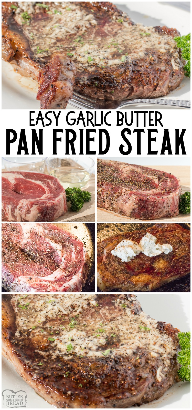 Simple recipe for Pan-Fried Steak topped with garlic butter that everyone raves about! Done in 15 minutes & easily the BEST recipe for steak cooked on a stove EVER. #steak #fried #stovetop #beef #dinner #butter #garlic #protein #recipe from BUTTER WITH A SIDE OF BREAD