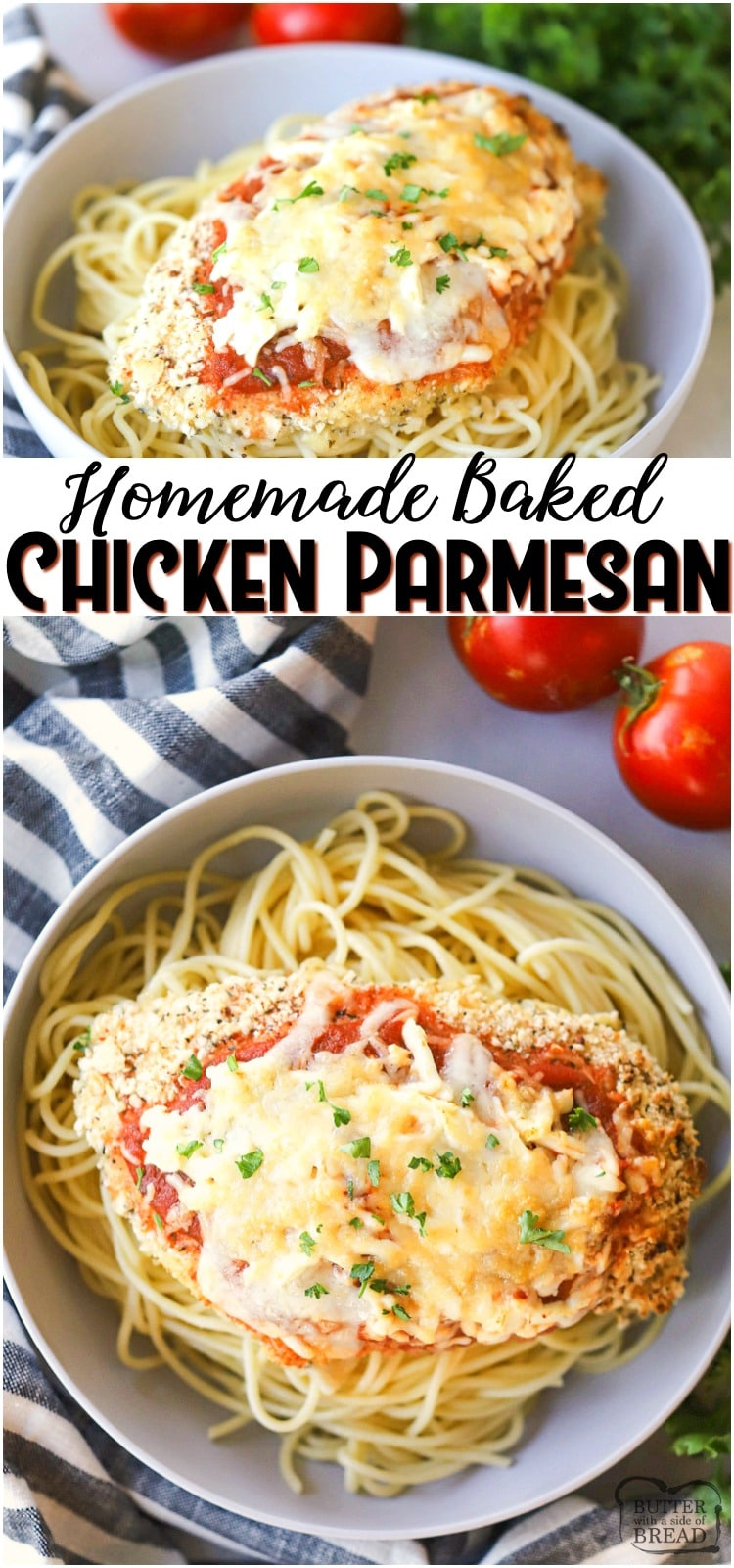 Baked Chicken Parmesan recipe is a favorite for everyone in the family. Topped with parmesan cheese, this mouth watering easy chicken parmesanis a great dinner for any day of the week and any season of the year! #dinner #chickenparm #bakedchicken #chicken #easydinner #recipe from BUTTER WITH A SIDE OF BREAD