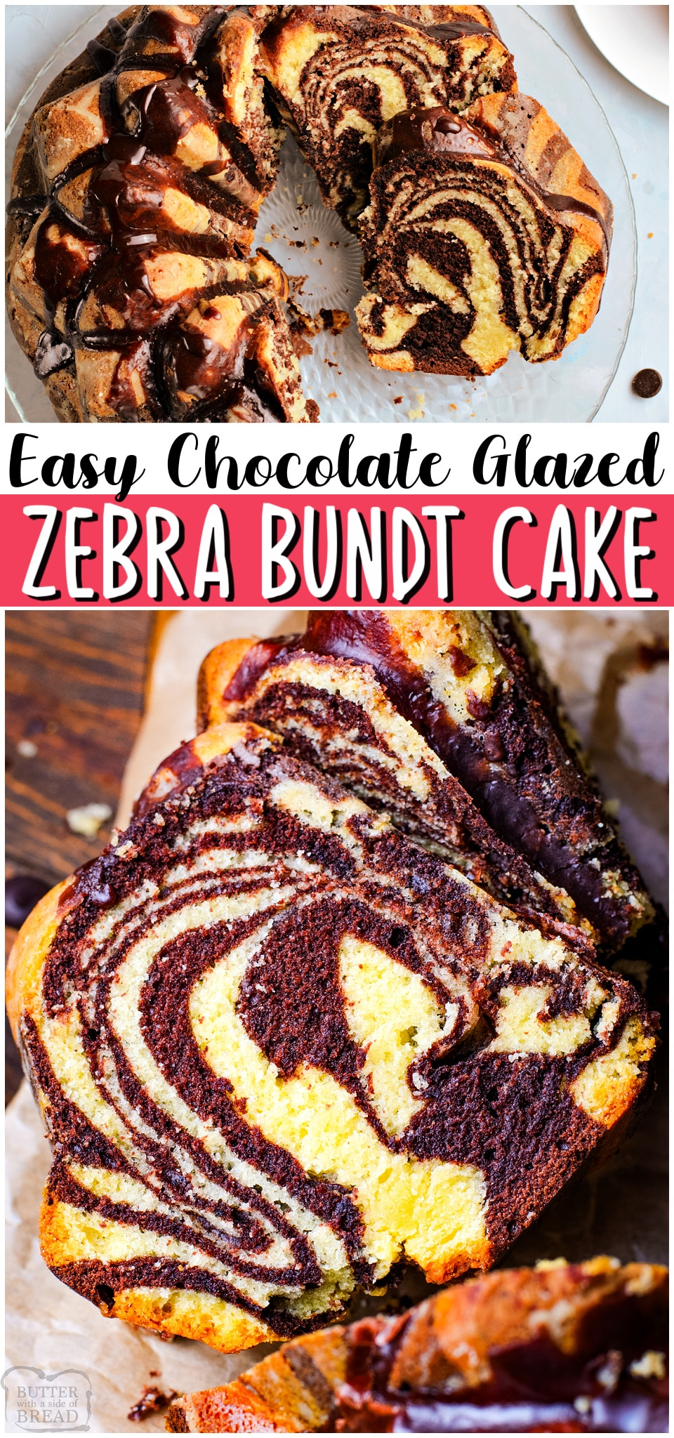 Easy Chocolate Zebra Cake made easy by layering chocolate & vanilla batter in a bundt cake pan! Simple homemade cake that looks incredible, especially topped with a chocolate glaze. #cake #zebra #blackwhite #chocolate #vanilla #homemade #dessert #baking #easyrecipe from BUTTER WITH A SIDE OF BREAD