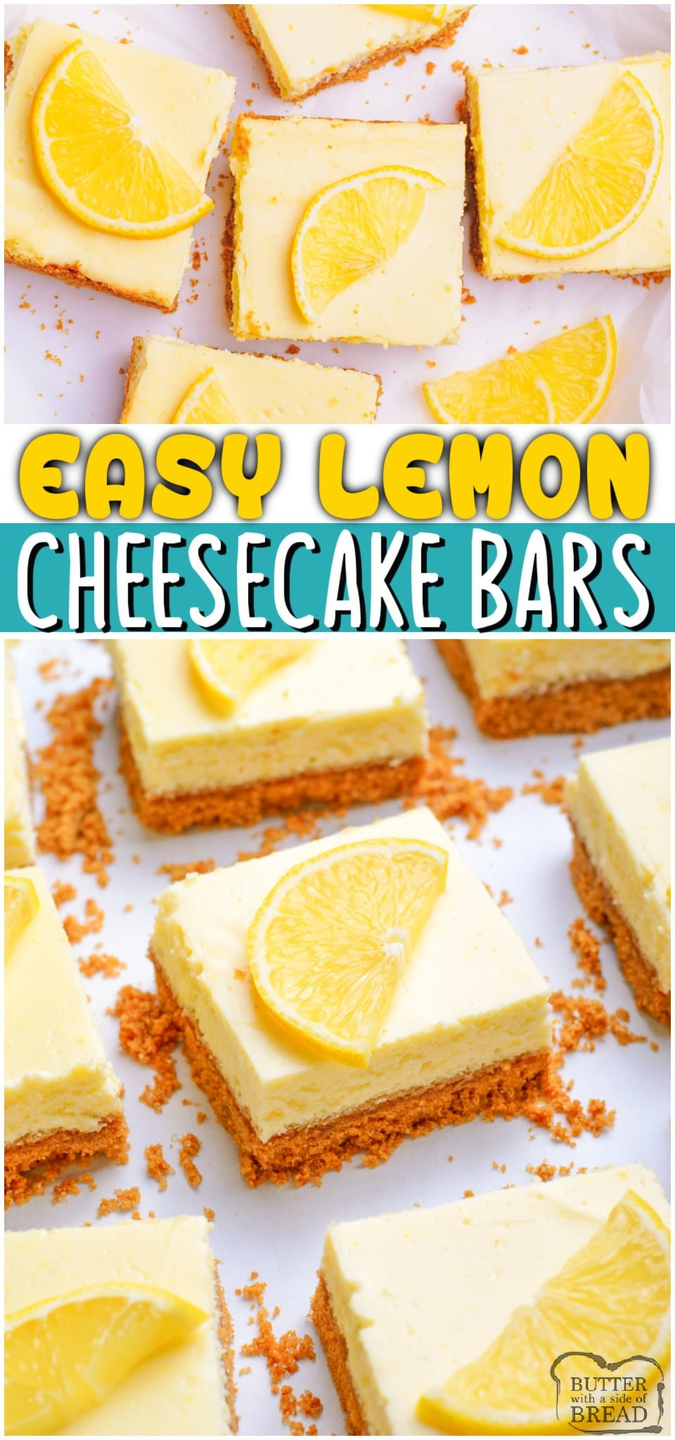 Lemon Cheesecake Bars are smooth & creamy lemon dessert with a graham cracker crust! Easy cheesecake bars that are perfectly sweet with just enough tart lemon flavor that everyone loves. #lemon #cheesecake #dessert #easyrecipe from BUTTER WITH A SIDE OF BREAD