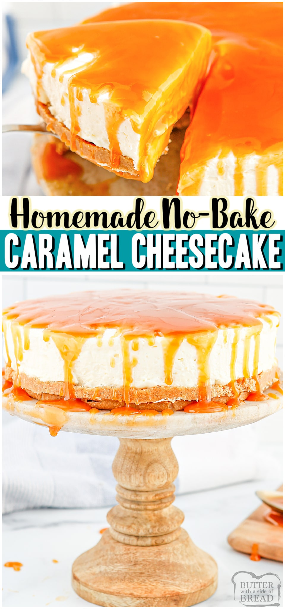NO-BAKE CARAMEL CHEESECAKEis a deliciously creamy cheesecake recipe topped with a simple homemade caramel sauce. Easy no-bake cheesecake with 3 ingredient caramel that everyone loves! #cheesecake #nobake #homemade #caramel #dessert #easyrecipe from BUTTER WITH A SIDE OF BREAD