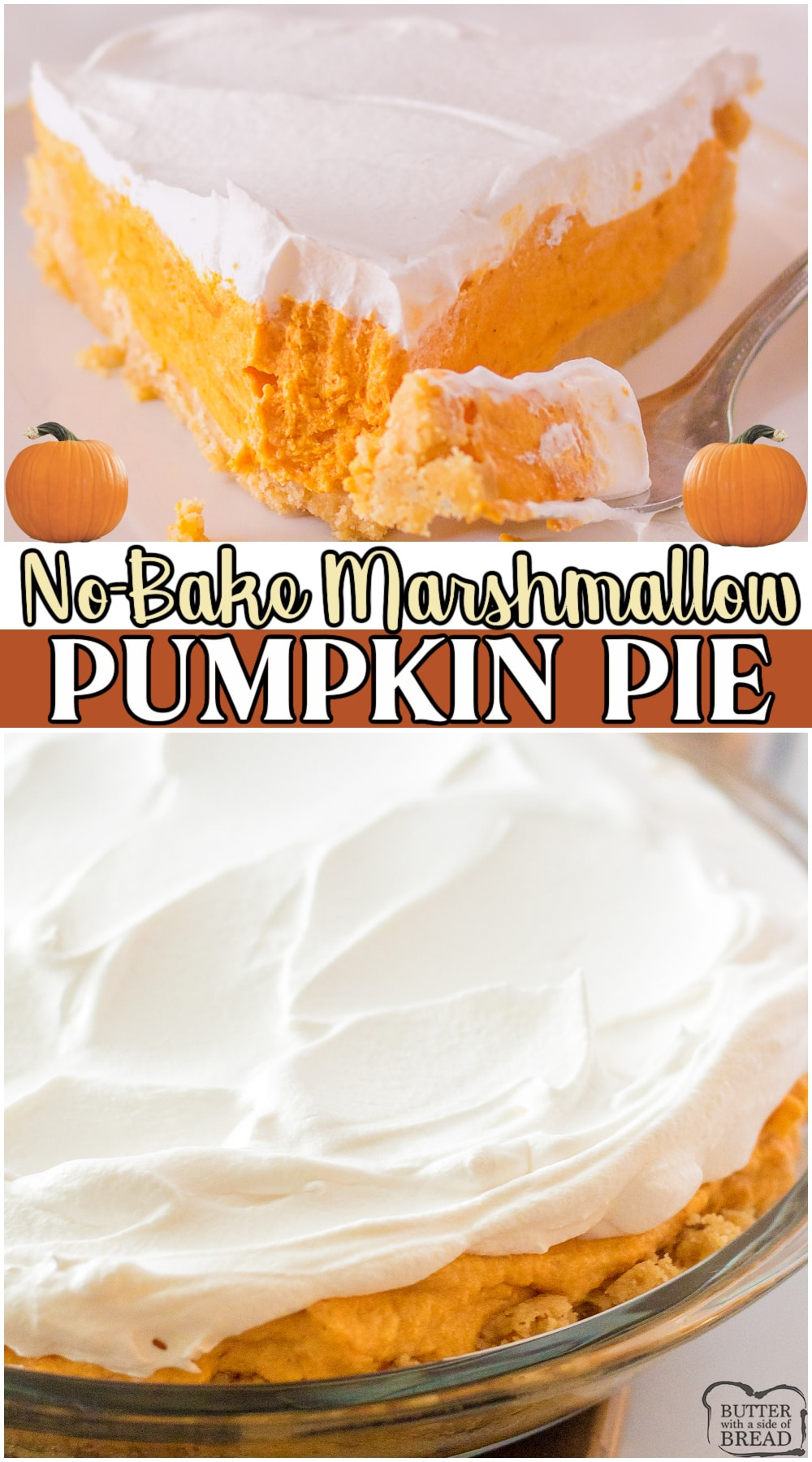 Pumpkin marshmallow pie made with pumpkin, marshmallow fluff, Pecan Sandies, warm Fall spices & Cool Whip. Delightful no-bake pumpkin pie with a spiced creamy pumpkin filling that everyone loves! #pumpkin #pie #nobake #easyrecipe from BUTTER WITH A SIDE OF BREAD