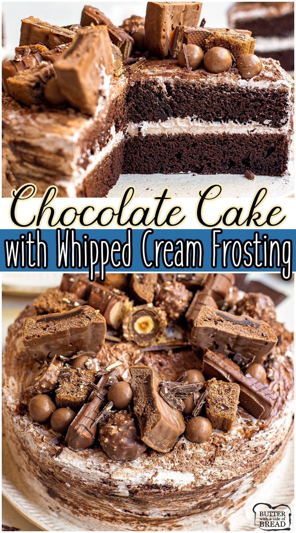Chocolate cake with whipped cream frosting made with homemade cake with a tender crumb, then topped with  whipped cream frosting & tons of chocolates! Indulgent chocolate cake perfect for chocolate lovers! #cake #chocolate #whippedcream #baking #homemade #easyrecipe from BUTTER WITH A SIDE OF BREAD